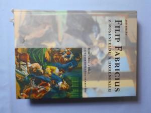 náhled knihy - Filip Fabricius z Rosenfeldu a Hohenfallu : život, rod a dílo defenestrovaného sekretáře
