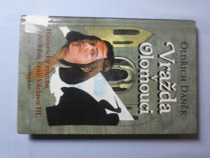 náhled knihy - Vražda v Olomouci : historický román o českém králi Václavu III.