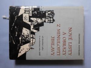 náhled knihy - Nové listy a obrazy z minulosti Jihlavy : od třicetileté války k revolučnímu roku 1848. Část 1