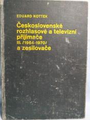 náhled knihy - Československé rozhlasové a televizní přijímače III (1964 až 1970) a zesilovače : určeno opravářům, konstruktérům, radioamatérům a studujícím odborných a vysokých škol elektrotechnických
