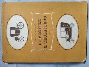 náhled knihy - Od nosítek k trolejbusu : přehled vývoje veřejné dopravy v Praze