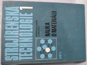 náhled knihy - Strojírenská technologie : učeb. pro 1. a 4. roč. stř. prům. škol strojírenských. 1. díl, Nauka o materiálu