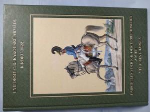náhled knihy - Uniformy C.K. rakouské armády k roku 1822 / Darstellung der K.K. Oesterreichischen Armee mit Allen Chargen
