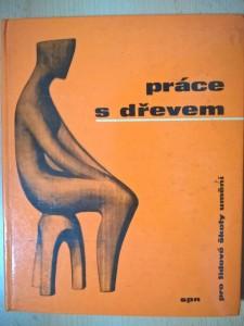 náhled knihy - Práce s dřevem pro lidové školy umění : Učební text