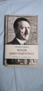 náhled knihy - Hitler jako vojevůdce : jeho role v 1. a 2. světové válce