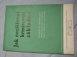 náhled knihy - Jak rozšiřovat krmivovou základnu : protokol 2. celost. krmivářské konf. v Poděbradech 24.-25.4.1953 : [sborník