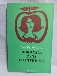 náhled knihy - Dokonalá žena po čtyřiceti : průvodce radostmi a strastmi středního věku