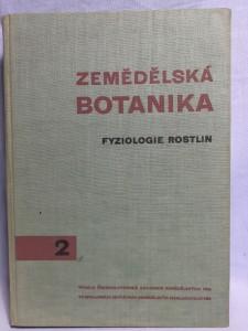 náhled knihy - Zemědělská botanika : učebnice pro vys. školy zeměd. 2. [díl], Fyziologie rostlin