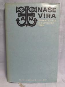 náhled knihy - Naše víra : Sborník úvah o katolické víře
