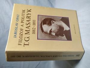 náhled knihy - Filozof a politik T. G. Masaryk 1882-1893: (příspěvek k životopisu)