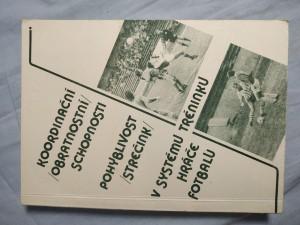 náhled knihy - Koordinační (obratnostní) schopnosti, pohyblivost (strečink) v systému tréninku hráče fotbalu