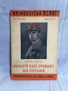 náhled knihy - Bohatýr naší svobody M.R. Štefánik : S dokumentárními fotografiemi z archivu Památníku osvobození