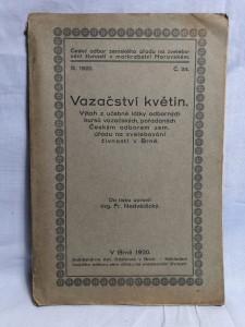 náhled knihy - Vazačství květin : výtah z učeb. látky odb. kursu vazač., poř. Čes. odbor. zem. úřadu na zveleb. živn.