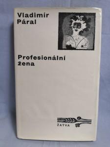 náhled knihy - Profesionální žena : román pro každého