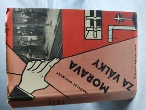 náhled knihy - Morava za války : ze vzpomínek na domácí odboj: k 18. výročí osvobození