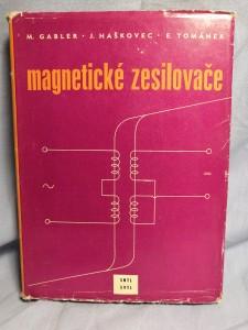 náhled knihy - Magnetické zesilovače : určeno prac. v automatizaci a regulaci, konstruktérům regulačních zařízení a posl. odb. a vys. škol