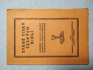 náhled knihy - Staré tisky českých biblí: stručný popis i dějiny drahých těchto památek