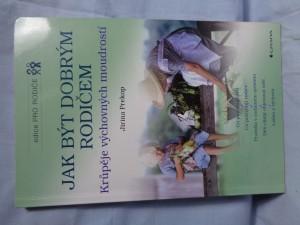 náhled knihy - Jak být dobrým rodičem: krůpěje výchovných moudrostí