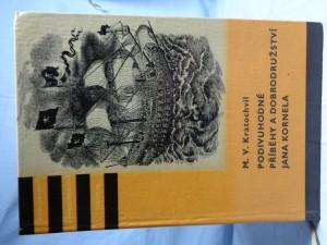 náhled knihy - Podivuhodné příběhy a dobrodružství Jana Kornela: jak je zažil na souši i na moři, mezi soldáty, galejníky, piráty, indiány, lidmi dobrými i špatnými, sám vždy věren svému srdci