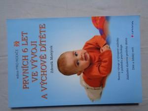 náhled knihy - Prvních 6 let ve vývoji a výchově dítěte : normy vývoje a vývojové milníky z pohledu psychologa : základní duševní potřeby dítěte : dítě a lidský svět