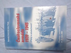 náhled knihy - Československá armáda 1939-1945: (plány a skutečnost): příspěvky z mezinárodní konference 22.-23. října 2002