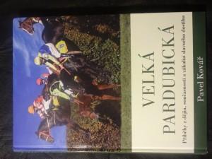 náhled knihy - Velká pardubická : příběhy z dějin, současnosti a zákulisí slavného dostihu