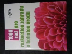 náhled knihy - 1000 rad pro rozkvetlou zahradu a bohatou úrodu