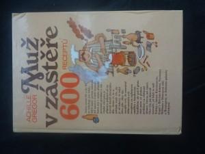 náhled knihy - Muž v zástěře, aneb, Literární kuchtění, čili, Faire sa cuisine littéraire : 600 receptů