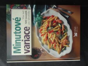 náhled knihy - Minutové variace : více než 500 receptů pro labužník