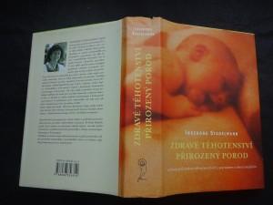 náhled knihy - Zdravé těhotenství, přirozený porod : citlivý průvodce těhotenstvím, porodem, šestinedělím a kojením, který nabízí ověřené praktické návody, jak v těchto obdobích využít bylinek, homeopatických přípravků a éterických olejů
