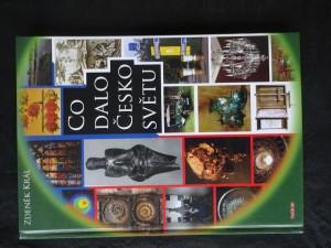 náhled knihy - Co dalo Česko světu : kniha o přínosu naší země a lidí Evropě, světu a lidstvu, v čem jsme byli první anebo nejlepší, co jinde neudělali a co jinde nemají