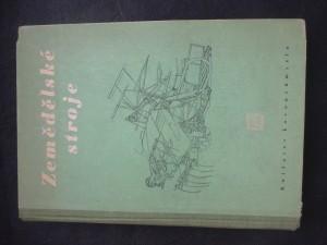 náhled knihy - Zemědělské stroje : [Sborník] : Příruč. pro konstruktéry ... pro posl. vys. šk. a odb. učilišť