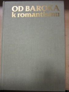 náhled knihy - Od baroka k romantismu : ke zrození nové české kultury