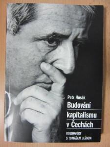náhled knihy - Budování kapitalismu v Čechách : rozhovory s Tomášem Ježkem