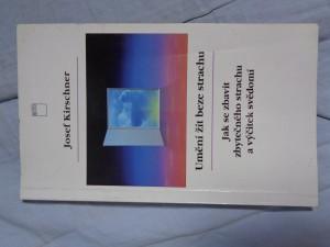 náhled knihy - Umění žít beze strachu: jak se zbavit zbytečného strachu a výčitek svědomí