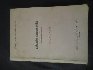 náhled knihy - Základní agrotechnika : (Poznámky k přednáškám) : Určeno pro posl. fak. provozně-ekon. Vys. školy zeměd. v Brně