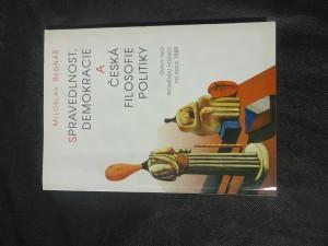 náhled knihy - Spravedlnost, demokracie a česká filosofie politiky : úvahy nad proměnou hodnot po roce 1989