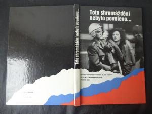 náhled knihy - Toto shromáždění nebylo povoleno... : svědectví fotoreportérů Mladé fronty : podzim 1989