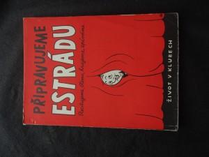 náhled knihy - Připravujeme estrádu : recitujeme, čteme, hrajeme, zpíváme : sborník satirických básní, povídek, skečů a písní pro závodní kluby. 1. sv.