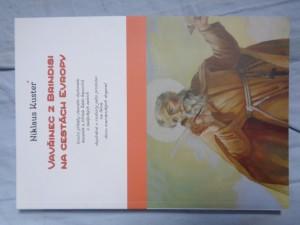 náhled knihy - Vavřinec z Brindisi na cestách Evropy : životní příběhy slavného diplomata, kazatele a šiřitele Řádu kapucínů v zaalpských zemích doplněné o rozbory jeho promluv na téma dvou mariánských dogmat