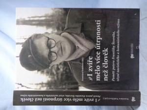 náhled knihy - I zvíře mělo více útrpnosti než člověk : paměti patera Františka Štveráka, vězně nacistického a komunistického režimu
