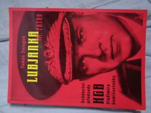 náhled knihy - Lubjanka III. patro: svědectví předsedy KGB z let 1961-1967 Vladimíra Semičastného