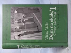 náhled knihy - Dům na skále. 1, Církev zkoušená : 1945 - začátek 1950