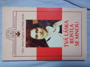 náhled knihy - Tvá láska rostla se mnou: Terezie z Lisieux, génius Ducha