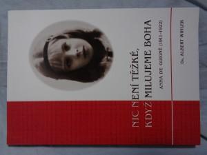 náhled knihy - Nic není těžké, když milujeme Boha: život služebnice Boží Anny de Guigné (1911-1922)