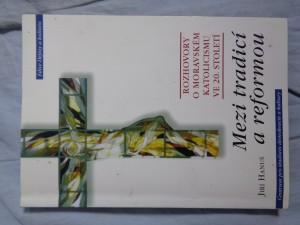 náhled knihy - Mezi tradicí a reformou: rozhovory o moravském katolicismu ve 20. století