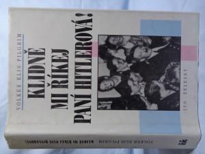 náhled knihy - Klidně mi říkej paní Hitlerová!: ženy jako okrasa a kamufláž nacistické moci