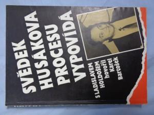 náhled knihy - Svědek Husákova procesu vypovídá : rozhovory Karla Bartoška s Ladislavem Holdošem o zážitcích z věznic a táborů pěti zemí, o komunistech bez moci a u moci, o Slovensku a o jiném--