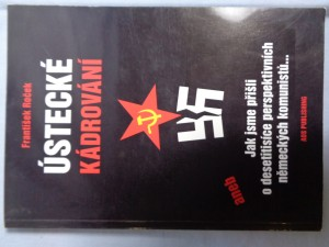 náhled knihy - Ústecké kádrování, aneb, Jak jsme přišli o desetitisíce perspektivních německých komunistů