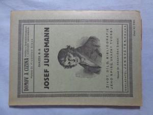 náhled knihy - Josef Jungmann: život, dílo, bibliografie jeho spisů, ukázky tvorby